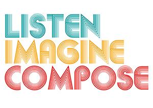 listen imagine compose