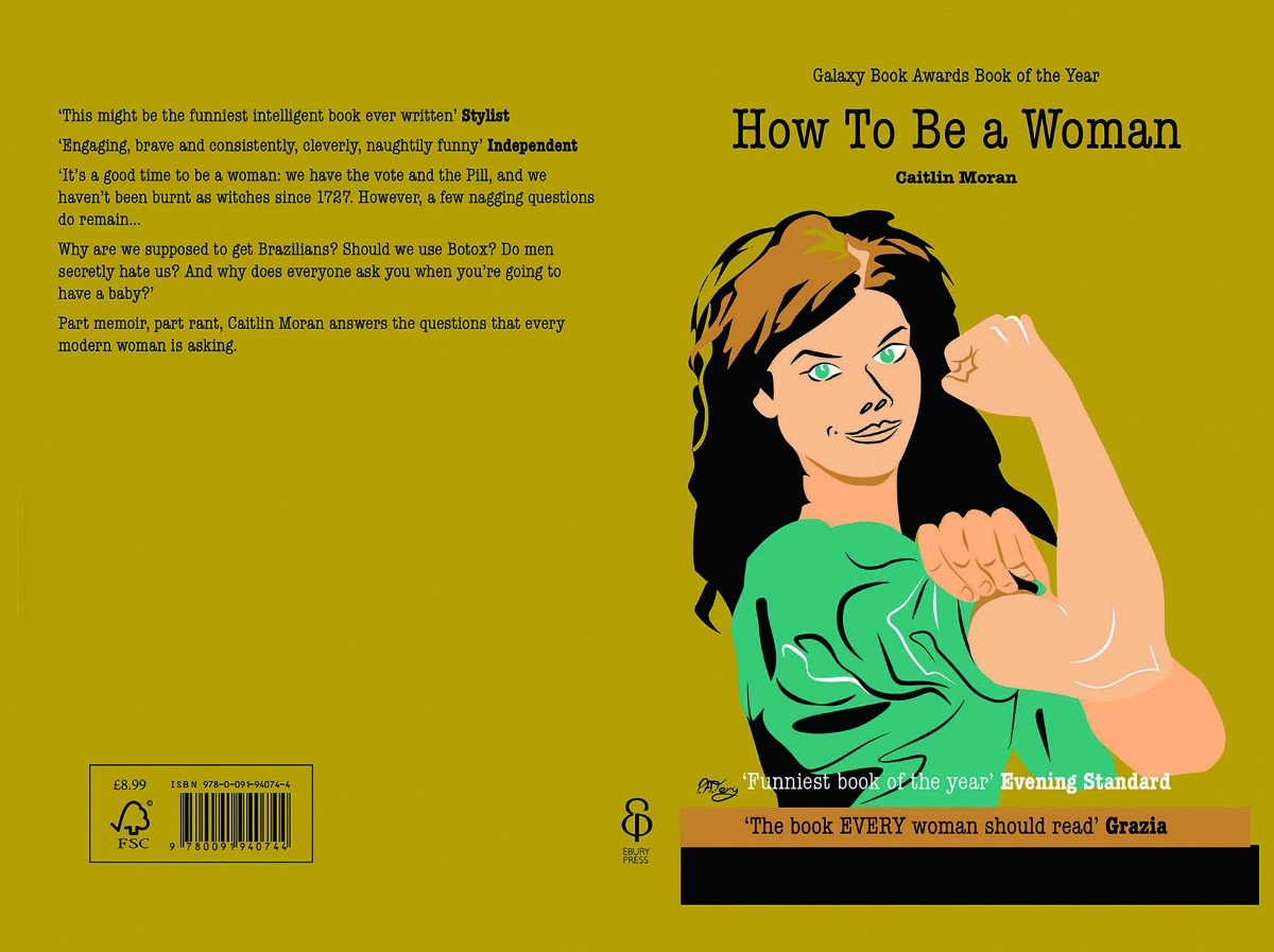 'How To Be A Woman' by Caitlin Moran (Penguin Books)